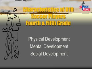 Characteristics of U10 Soccer Players Fourth & Fifth Grade