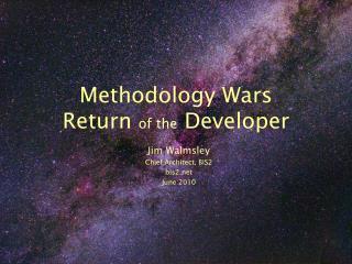 Methodology Wars  Return  of the  Developer