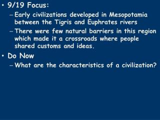 9/19 Focus: Early civilizations developed in Mesopotamia between the Tigris and Euphrates rivers
