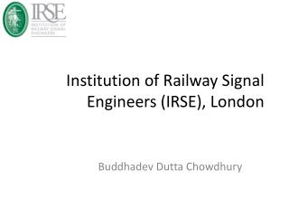 Institution of Railway Signal Engineers IRSE, London