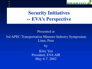 Security Initiatives -- EVA's Perspective