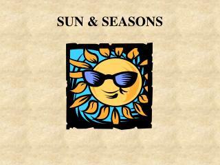 SUN & SEASONS