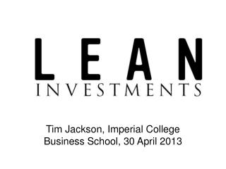 Tim Jackson, Imperial College Business School, 30 April 2013
