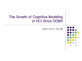 The Growth of Cognitive Modeling  in HCI Since GOMS