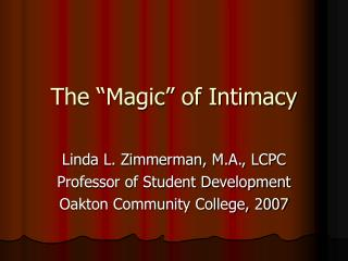The �Magic� of Intimacy