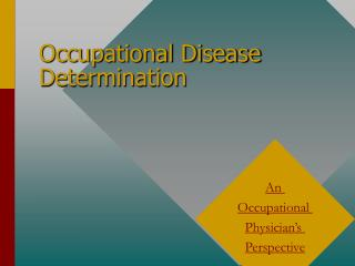 Occupational Disease Determination