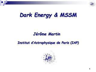 Dark Energy & MSSM