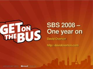 SBS 2008 –  One year on David Overton davidoverton