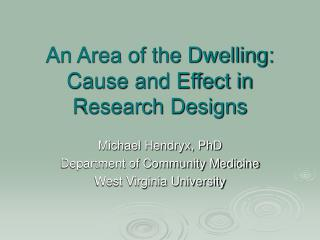 An Area of the Dwelling: Cause and Effect in Research Designs