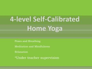 4-level Self-Calibrated Home Yoga