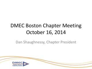 DMEC Boston Chapter Meeting October 16, 2014
