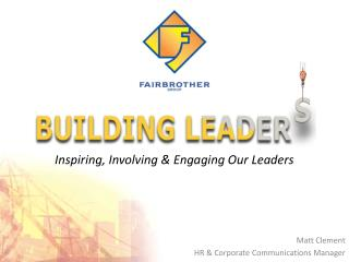 Inspiring, Involving  Engaging Our Leaders