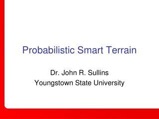 Probabilistic Smart Terrain