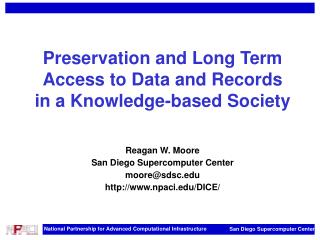 Preservation and Long Term Access to Data and Records in a Knowledge-based Society   Reagan W. Moore San Diego Supercomp