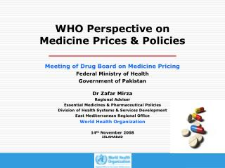 WHO Perspective on  Medicine Prices & Policies