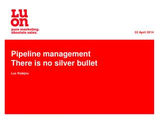 Pipeline management There is no silver bullet