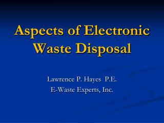 Aspects of Electronic Waste Disposal