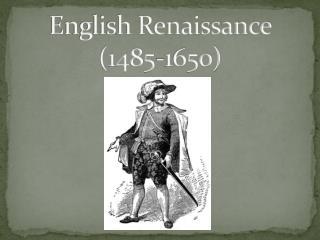English Renaissance (1485-1650)