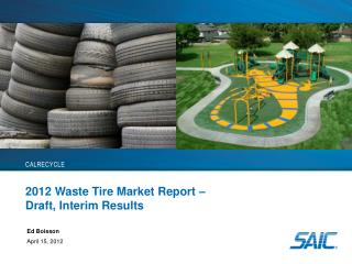 2012 Waste Tire Market Report –  Draft, Interim Results