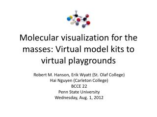Molecular visualization for the masses: Virtual model kits to virtual playgrounds