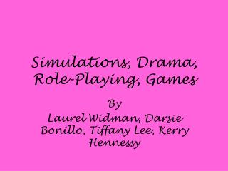 Simulations, Drama, Role-Playing, Games