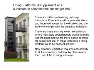 Lifting Platforms: A supplement or a                  substitute to conventional passenger lifts?