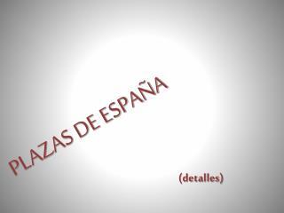 PLAZAS DE ESPAÑA