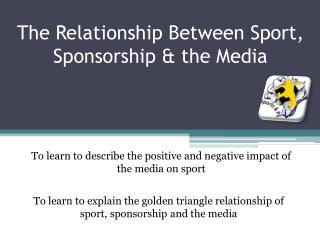 The Relationship Between Sport, Sponsorship  the Media