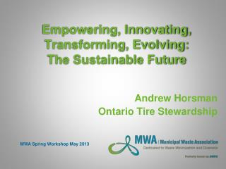 Empowering, Innovating, Transforming, Evolving:  The Sustainable Future