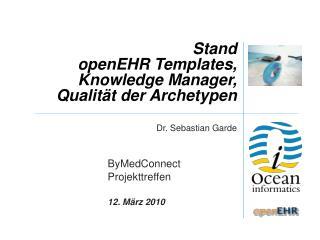 Stand  openEHR Templates, Knowledge Manager, Qualität der Archetypen