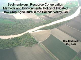 Sedimentology, Resource Conservation Methods and Environmental Policy of Irrigated Row Crop Agriculture in the Salinas V