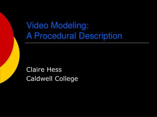 Video Modeling:  A Procedural Description