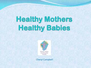 Healthy Mothers Healthy Babies