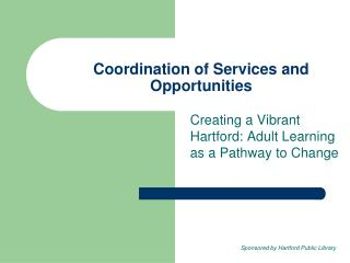 Coordination of Services and Opportunities