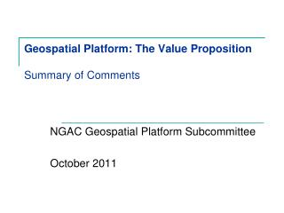 Geospatial Platform: The Value Proposition Summary of  Comments