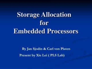 Storage Allocation                           for   Embedded Processors