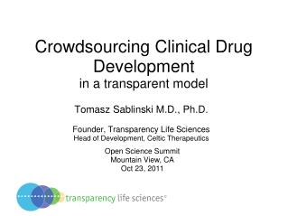 Crowdsourcing Clinical Drug Development in a transparent model
