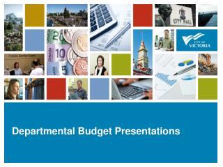 Departmental Budget Presentations