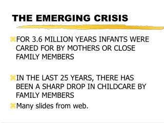 THE EMERGING CRISIS