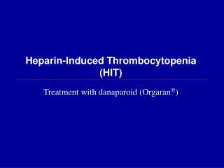 Heparin-Induced Thrombocytopenia (HIT)
