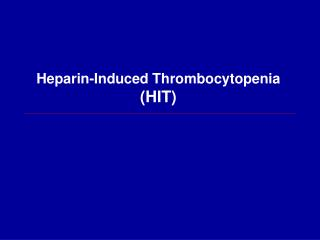 Heparin-Induced Thrombocytopenia (HIT)