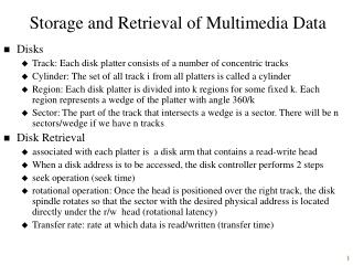 Storage and Retrieval of Multimedia Data