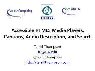 Accessible HTML5 Media Players, Captions, Audio Description, and Search