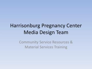 Harrisonburg Pregnancy Center Media Design Team