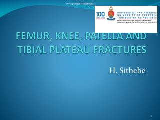 FEMUR, KNEE, PATELLA AND TIBIAL PLATEAU FRACTURES