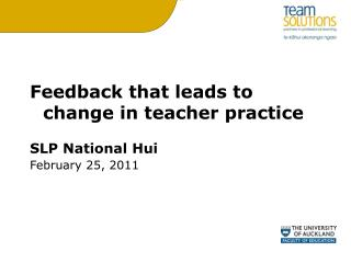 Feedback that leads to change in teacher practice SLP National Hui February 25, 2011