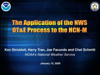 Ken Stricklett, Harry Tran, Joe Facundo and Chet Schmitt NOAA's National Weather Service