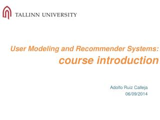 User Modeling and Recommender Systems :  course introduction