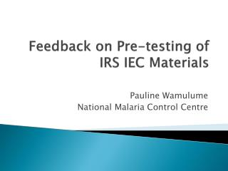 Feedback on Pre-testing of IRS IEC Materials