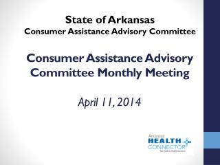 Consumer Assistance Advisory Committee Monthly Meeting April 11, 2014
